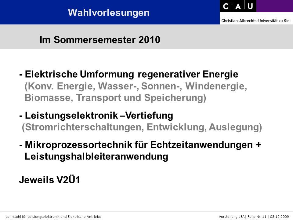 Wahlvorlesungen Im Sommersemester 2010. - Elektrische Umformung regenerativer Energie. (Konv. Energie, Wasser-, Sonnen-, Windenergie,