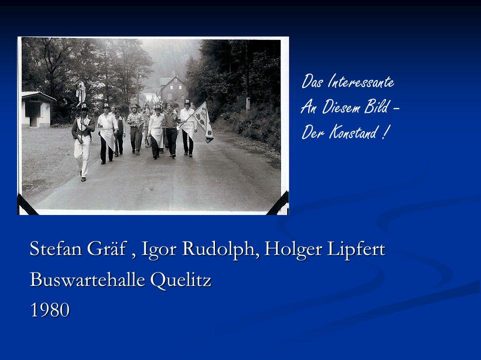 Das Interessante An Diesem Bild – Der Konstand ! Stefan Gräf , Igor Rudolph, Holger Lipfert. Buswartehalle Quelitz.