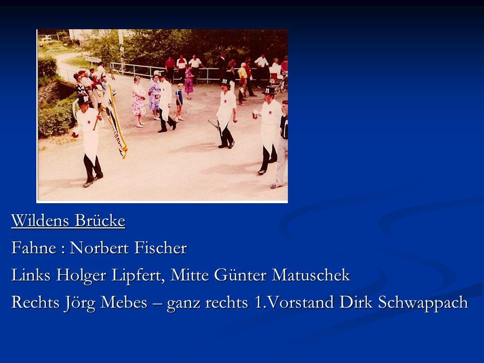 Wildens Brücke Fahne : Norbert Fischer. Links Holger Lipfert, Mitte Günter Matuschek.