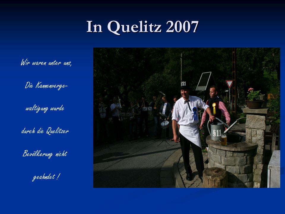 In Quelitz 2007 Wir waren unter uns, Die Kannenverge- waltigung wurde