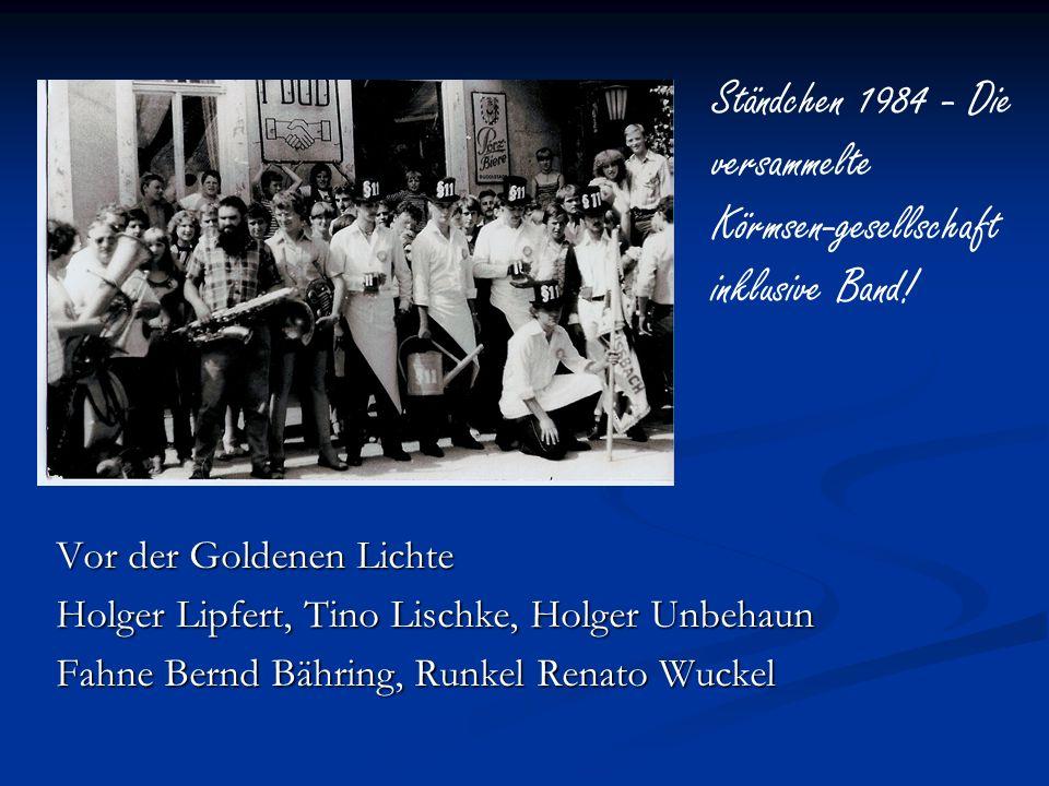 Ständchen 1984 - Die versammelte Körmsen-gesellschaft inklusive Band!