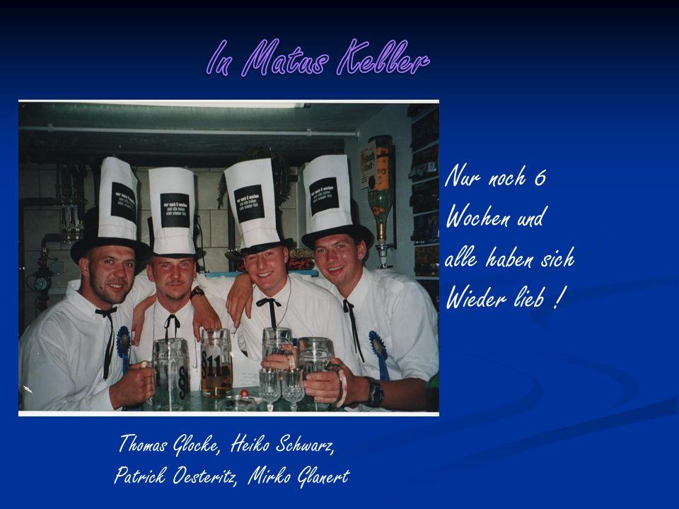 In Matus Keller Nur noch 6 Wochen und alle haben sich Wieder lieb !