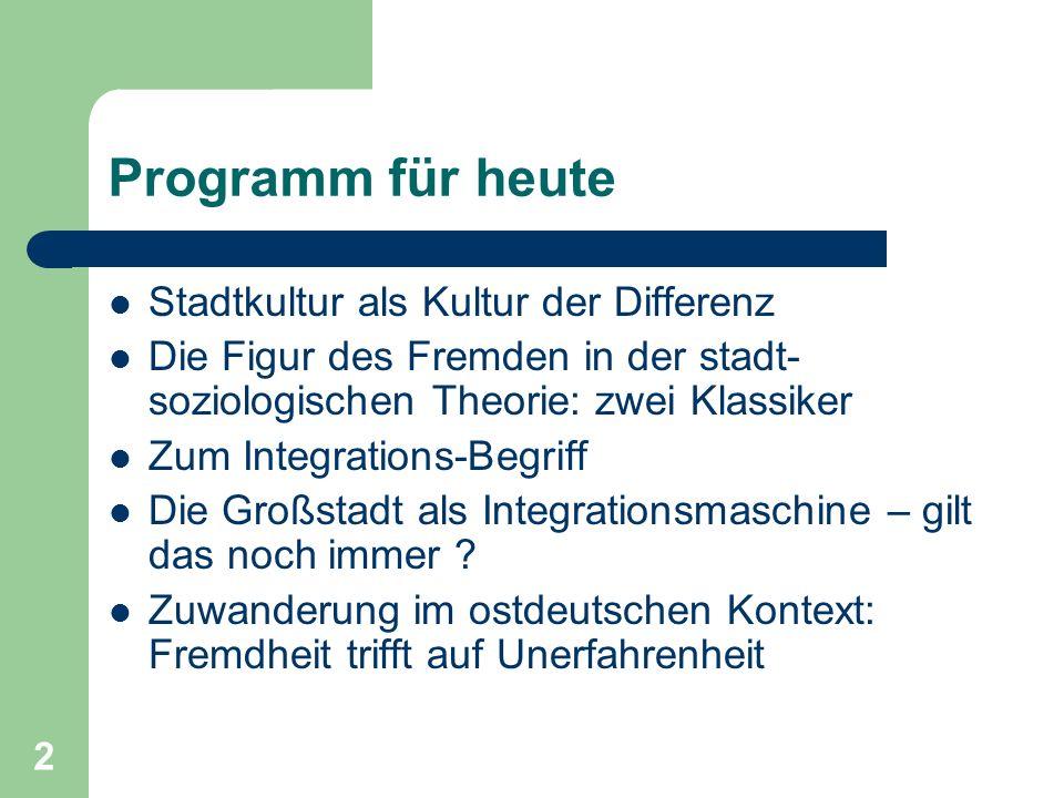 Programm für heute Stadtkultur als Kultur der Differenz