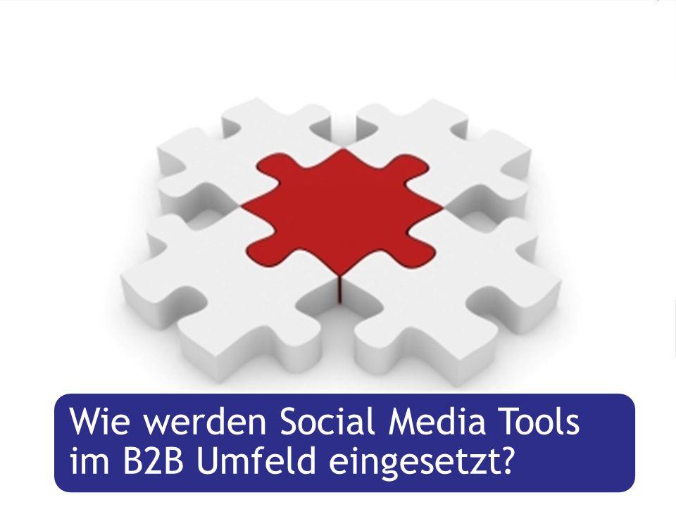 Wie werden Social Media Tools im B2B Umfeld eingesetzt