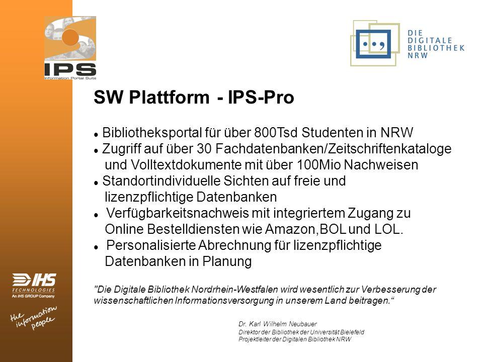 SW Plattform - IPS-Pro Bibliotheksportal für über 800Tsd Studenten in NRW. Zugriff auf über 30 Fachdatenbanken/Zeitschriftenkataloge.