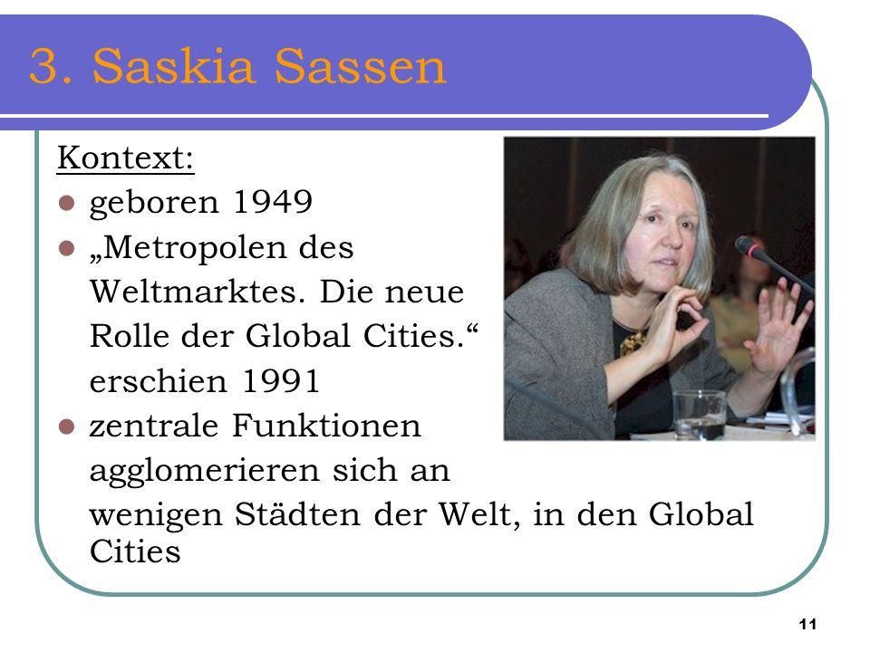 "3. Saskia Sassen Kontext: geboren 1949 ""Metropolen des"