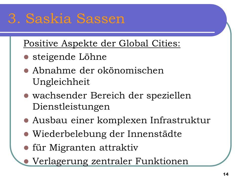 3. Saskia Sassen Positive Aspekte der Global Cities: steigende Löhne