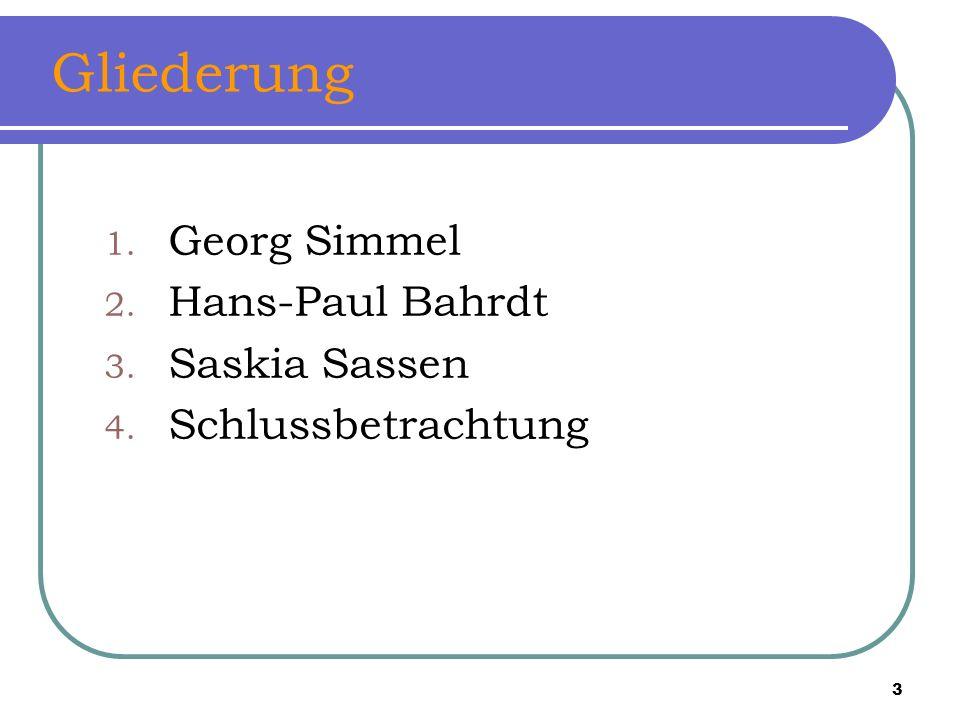 Gliederung Georg Simmel Hans-Paul Bahrdt Saskia Sassen
