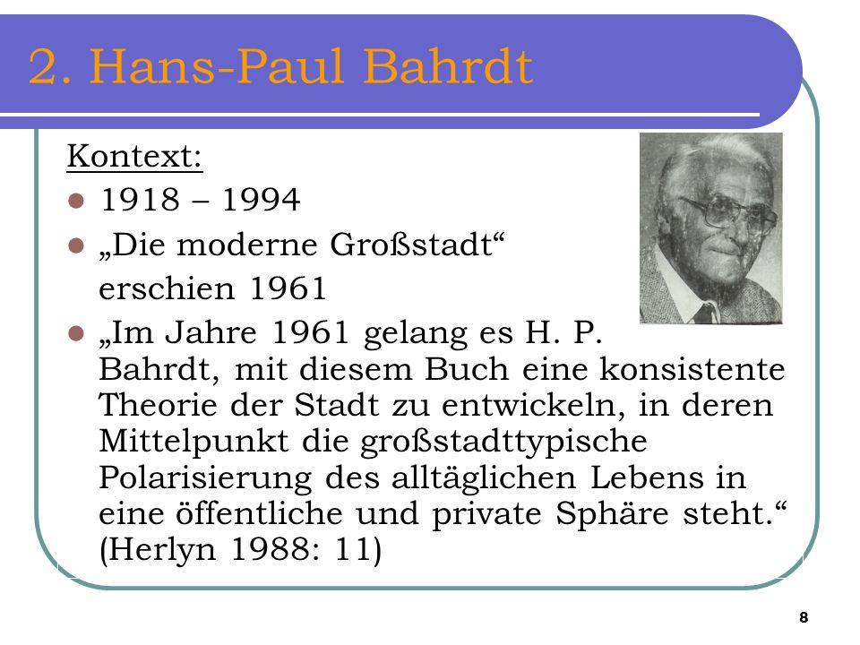 "2. Hans-Paul Bahrdt Kontext: 1918 – 1994 ""Die moderne Großstadt"