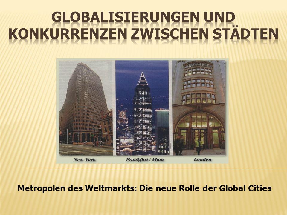 Globalisierungen und Konkurrenzen zwischen Städten