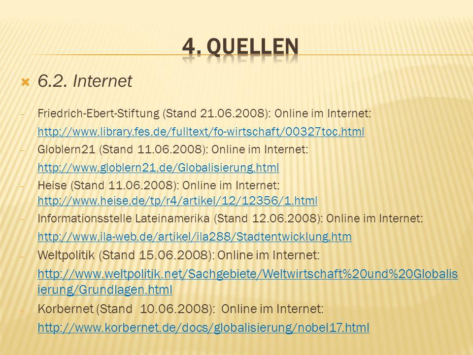 4. Quellen 6.2. Internet. Friedrich-Ebert-Stiftung (Stand 21.06.2008): Online im Internet: