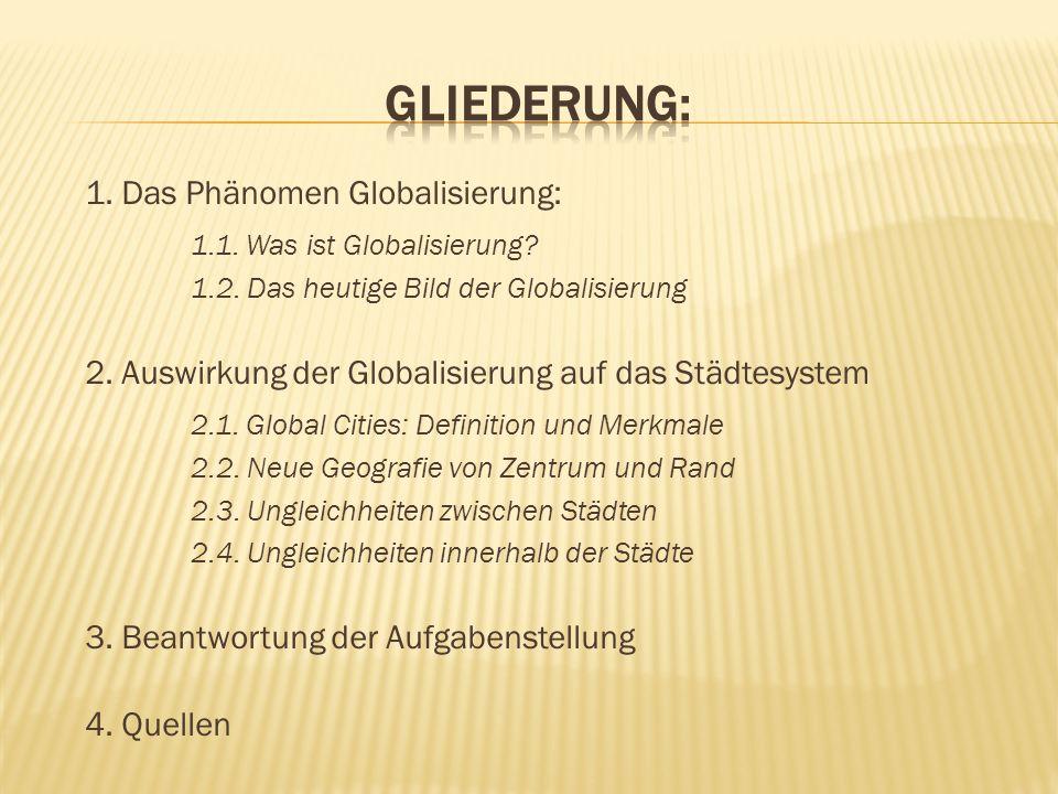Gliederung: 1.1. Was ist Globalisierung