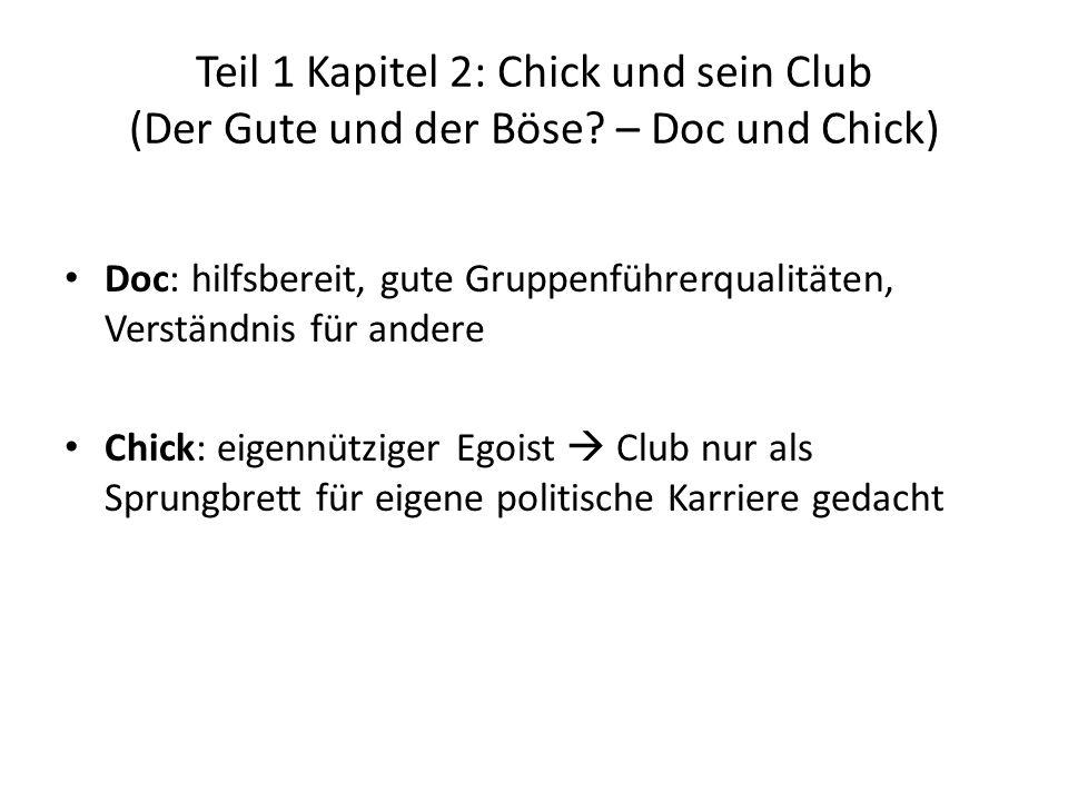 Teil 1 Kapitel 2: Chick und sein Club (Der Gute und der Böse