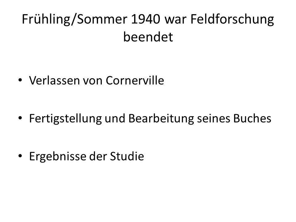 Frühling/Sommer 1940 war Feldforschung beendet
