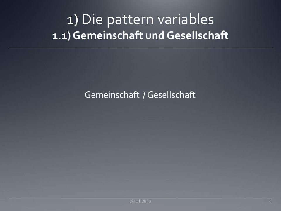 1) Die pattern variables 1.1) Gemeinschaft und Gesellschaft