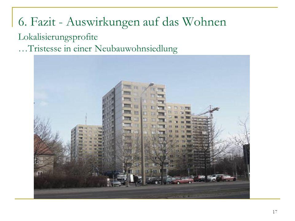 6. Fazit - Auswirkungen auf das Wohnen Lokalisierungsprofite …Tristesse in einer Neubauwohnsiedlung