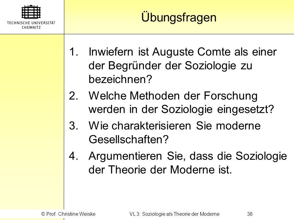 © Prof. Christine Weiske VL 3: Soziologie als Theorie der Moderne 38