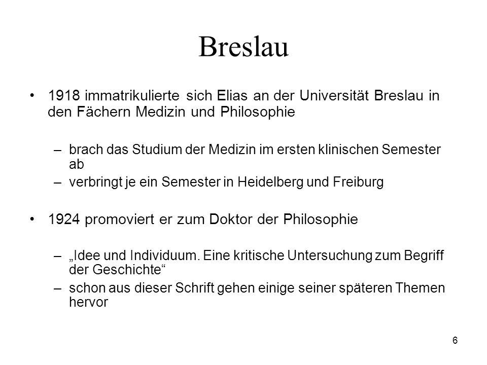 Breslau 1918 immatrikulierte sich Elias an der Universität Breslau in den Fächern Medizin und Philosophie.