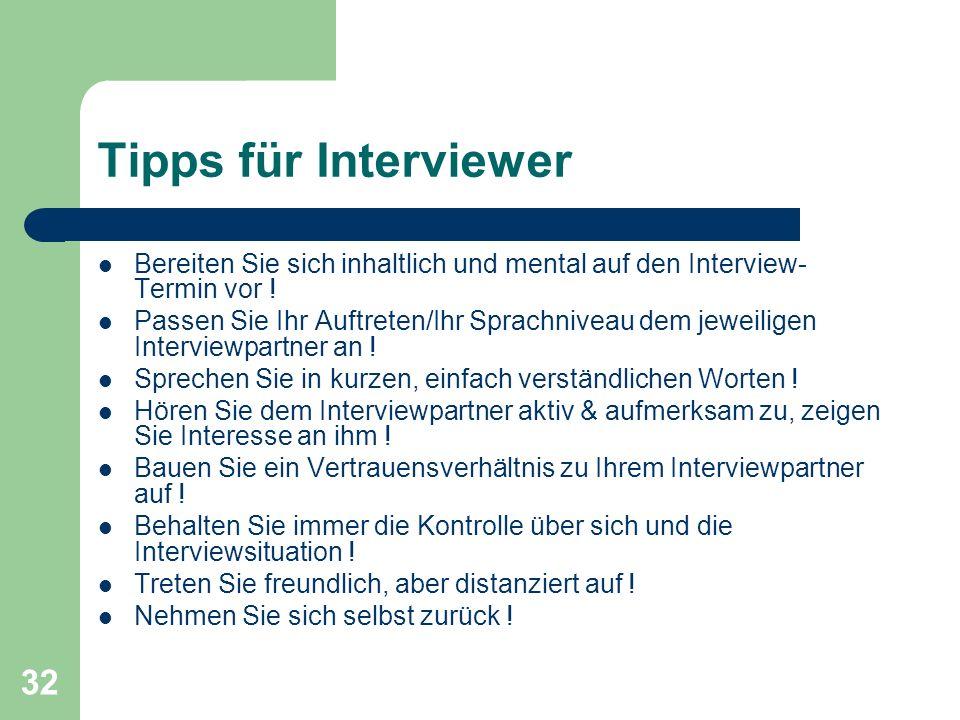 Tipps für Interviewer Bereiten Sie sich inhaltlich und mental auf den Interview-Termin vor !