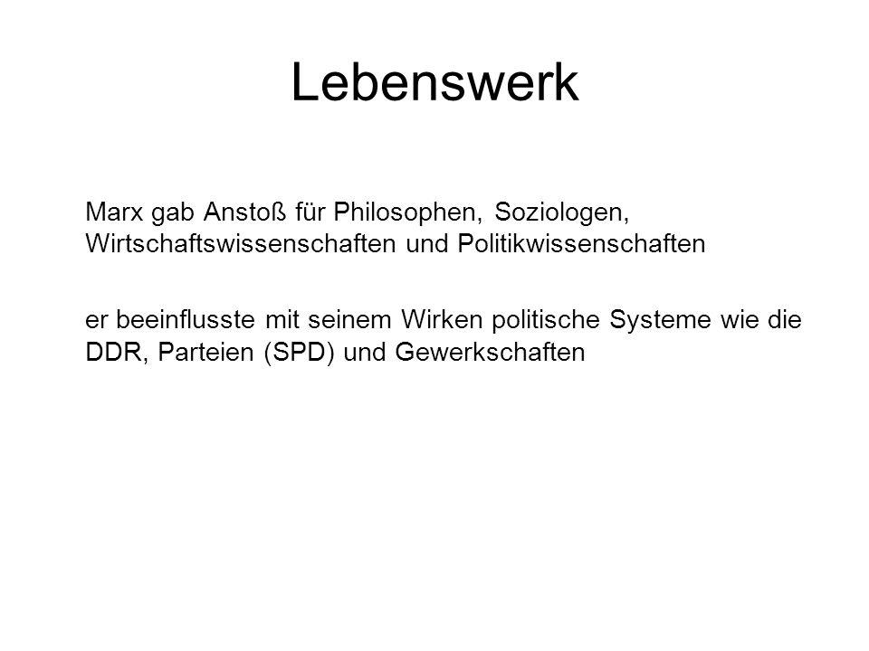 Lebenswerk Marx gab Anstoß für Philosophen, Soziologen, Wirtschaftswissenschaften und Politikwissenschaften.