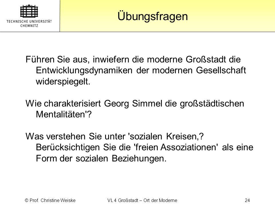 © Prof. Christine Weiske VL 4 Großstadt – Ort der Moderne 24