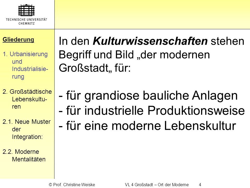© Prof. Christine Weiske VL 4 Großstadt – Ort der Moderne 4