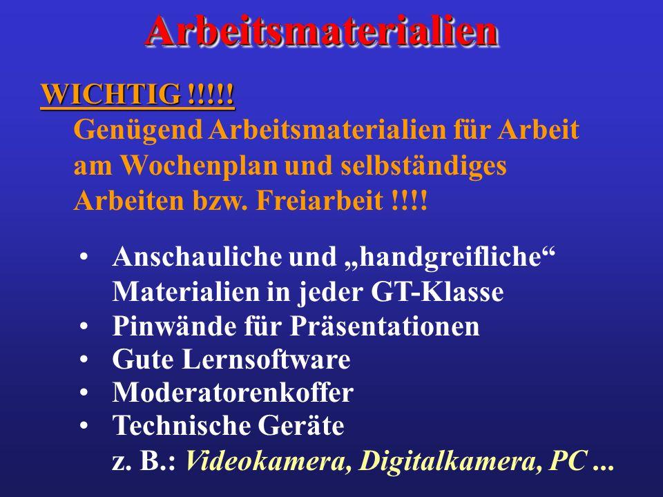 Arbeitsmaterialien WICHTIG !!!!! Genügend Arbeitsmaterialien für Arbeit am Wochenplan und selbständiges Arbeiten bzw. Freiarbeit !!!!