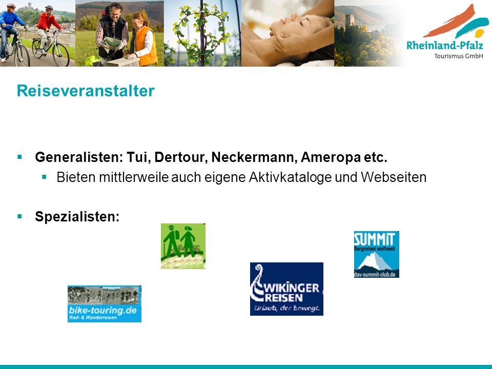 Reiseveranstalter Generalisten: Tui, Dertour, Neckermann, Ameropa etc.