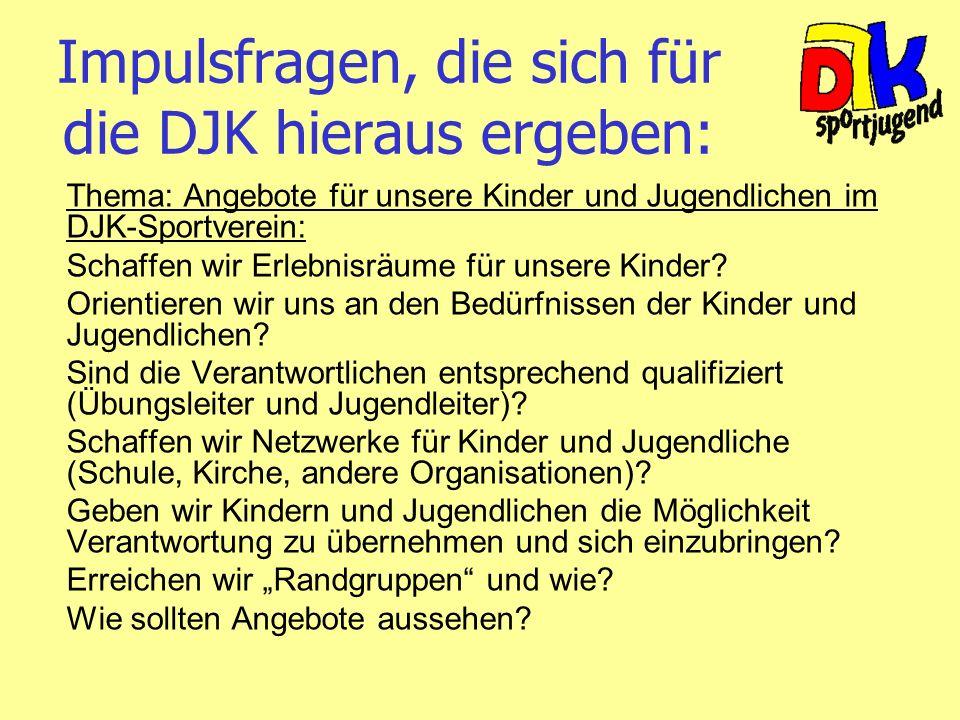 Impulsfragen, die sich für die DJK hieraus ergeben: