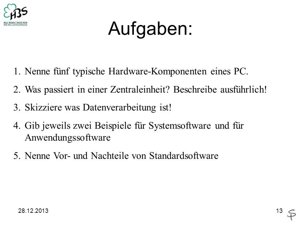 Aufgaben: 1. Nenne fünf typische Hardware-Komponenten eines PC.