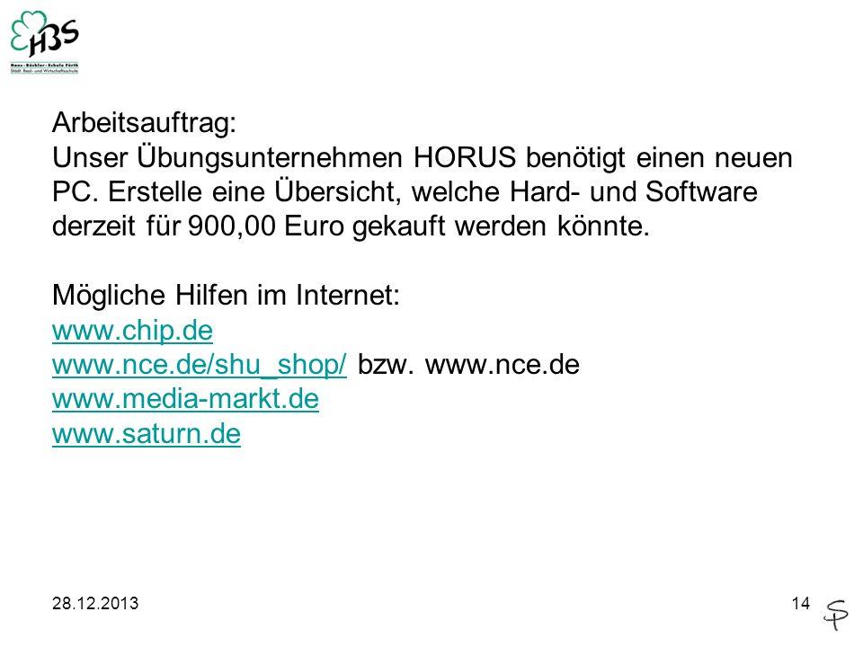 Arbeitsauftrag: Unser Übungsunternehmen HORUS benötigt einen neuen PC