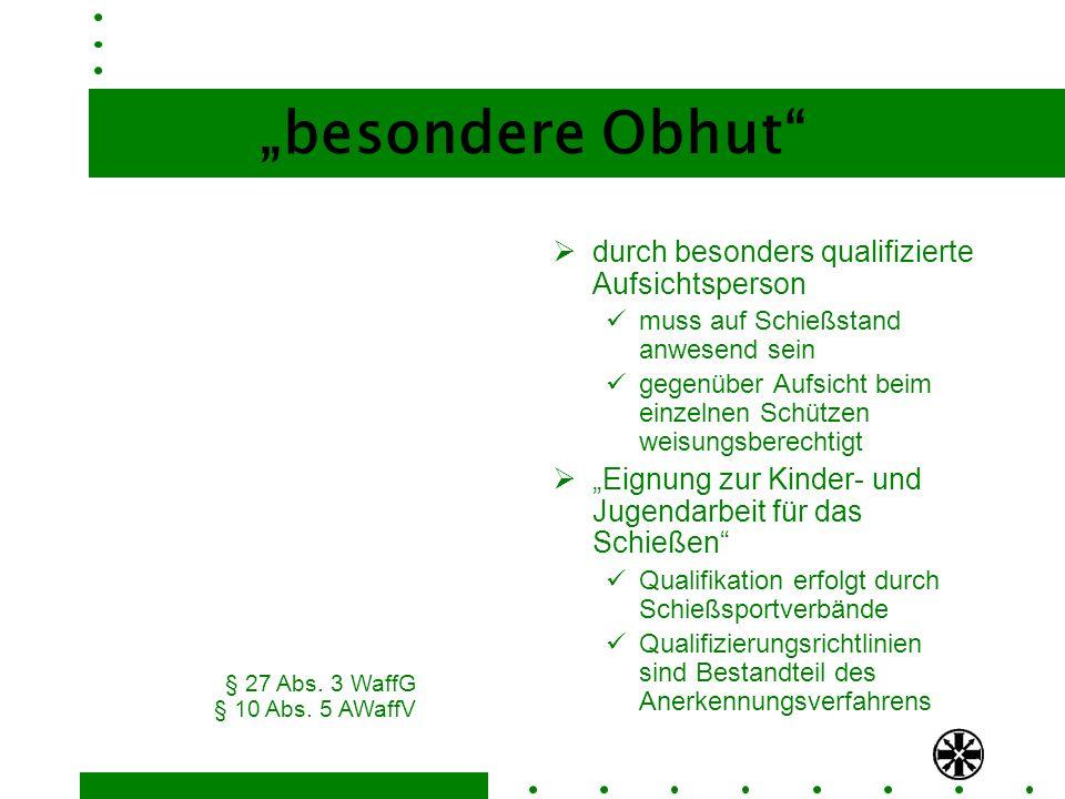 """""""besondere Obhut durch besonders qualifizierte Aufsichtsperson"""