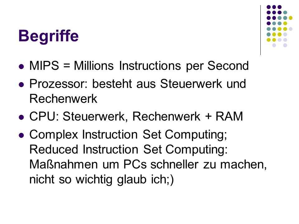 Begriffe MIPS = Millions Instructions per Second