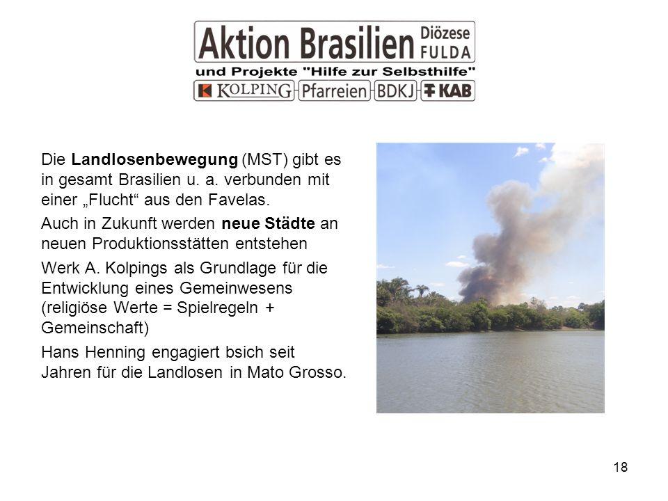 Die Landlosenbewegung (MST) gibt es in gesamt Brasilien u. a