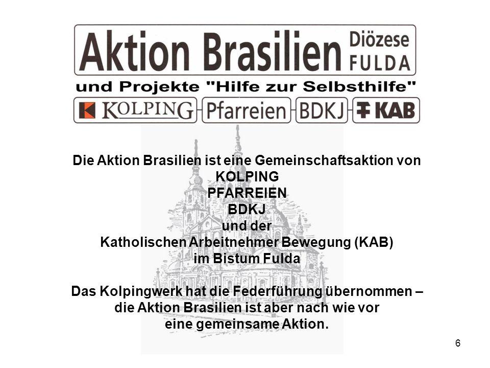 Die Aktion Brasilien ist eine Gemeinschaftsaktion von KOLPING