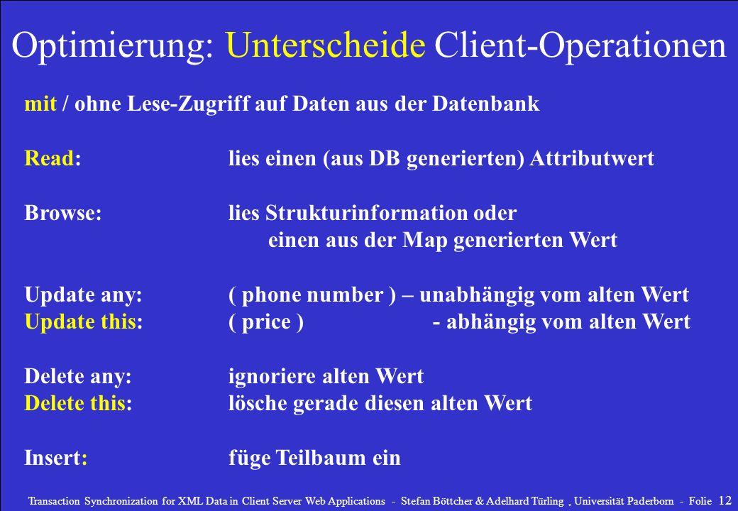 Optimierung: Unterscheide Client-Operationen