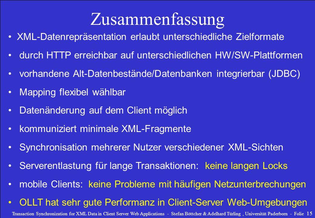 Zusammenfassung XML-Datenrepräsentation erlaubt unterschiedliche Zielformate. durch HTTP erreichbar auf unterschiedlichen HW/SW-Plattformen.
