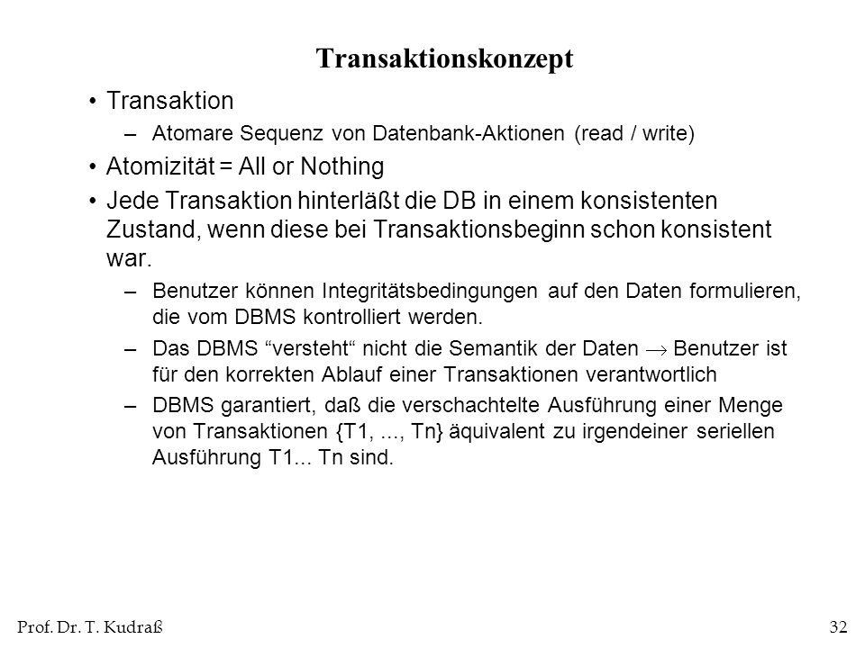 Transaktionskonzept Transaktion Atomizität = All or Nothing