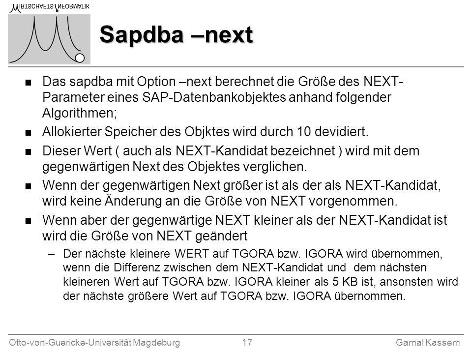 Sapdba –next Das sapdba mit Option –next berechnet die Größe des NEXT-Parameter eines SAP-Datenbankobjektes anhand folgender Algorithmen;