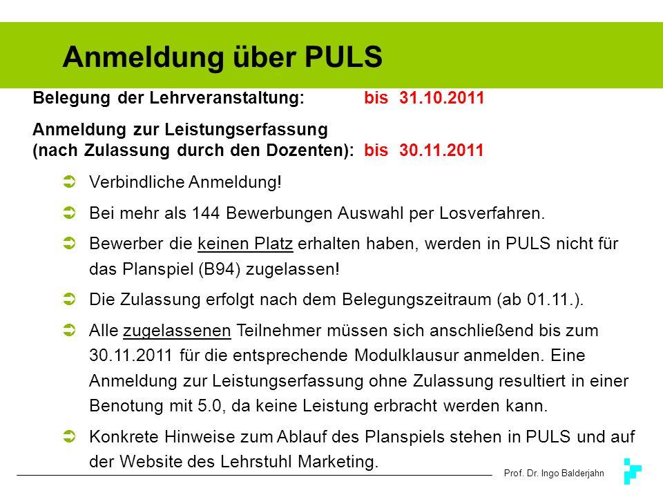 Anmeldung über PULS Belegung der Lehrveranstaltung: bis 31.10.2011