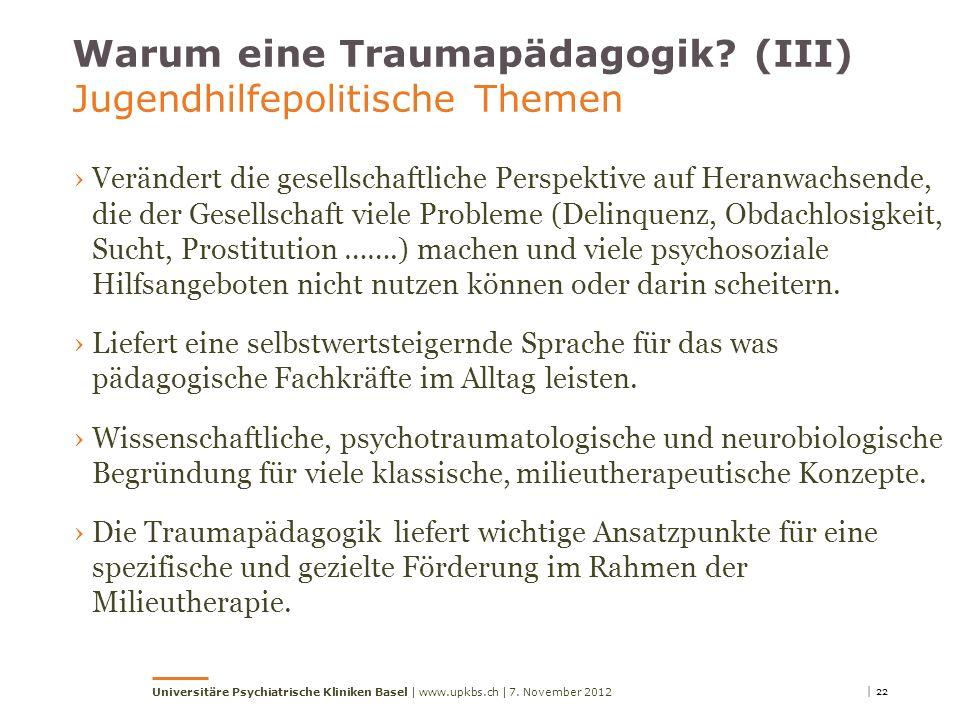 Warum eine Traumapädagogik (III) Jugendhilfepolitische Themen
