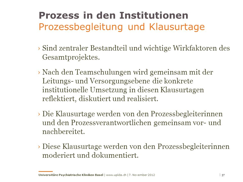 Prozess in den Institutionen Prozessbegleitung und Klausurtage