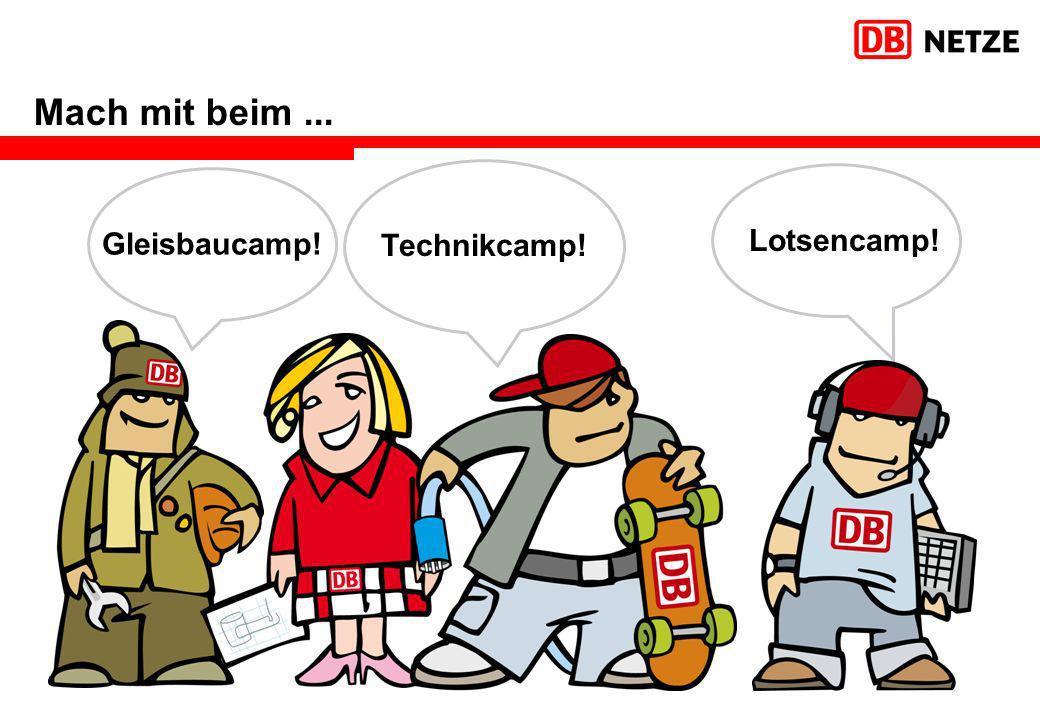 Mach mit beim ... Gleisbaucamp! Technikcamp! Lotsencamp!