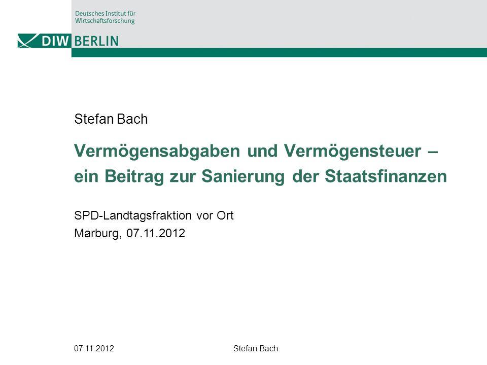 Stefan Bach Vermögensabgaben und Vermögensteuer – ein Beitrag zur Sanierung der Staatsfinanzen. SPD-Landtagsfraktion vor Ort.