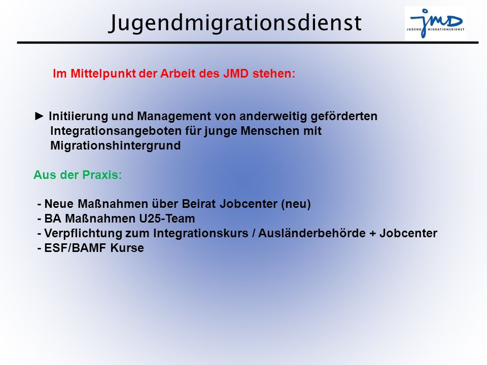 Im Mittelpunkt der Arbeit des JMD stehen: