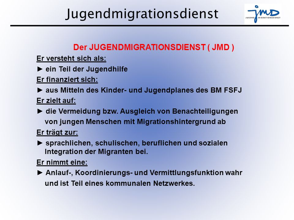 Der JUGENDMIGRATIONSDIENST ( JMD )