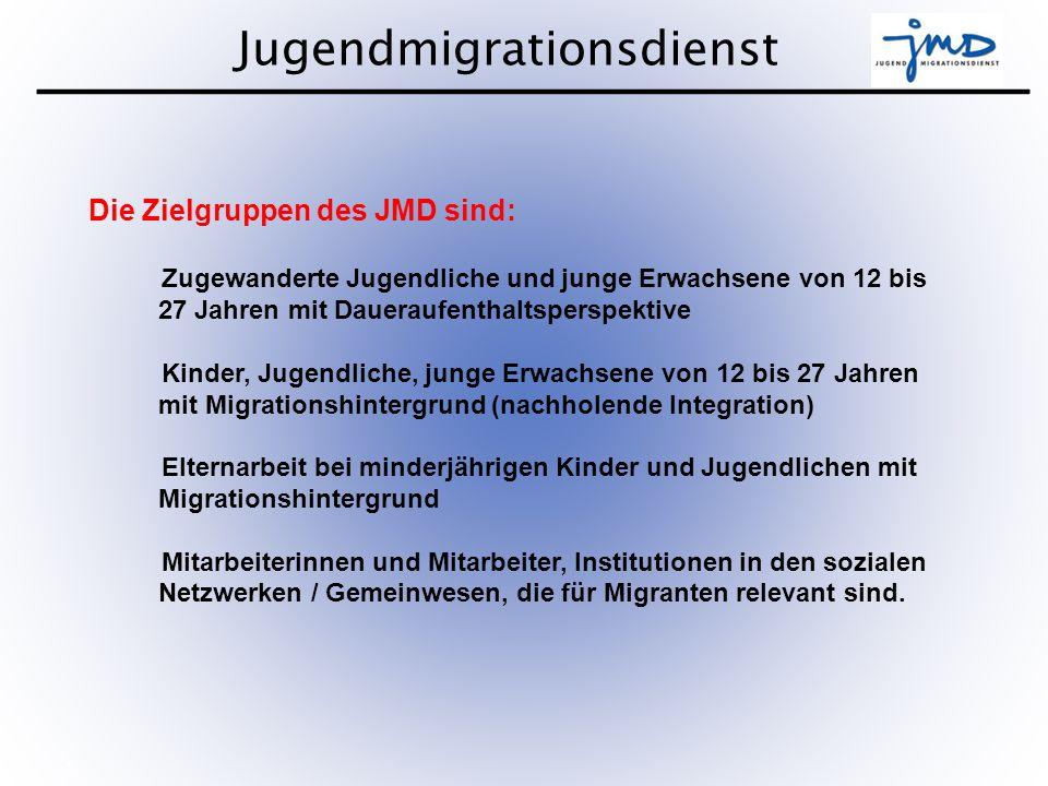 Die Zielgruppen des JMD sind: