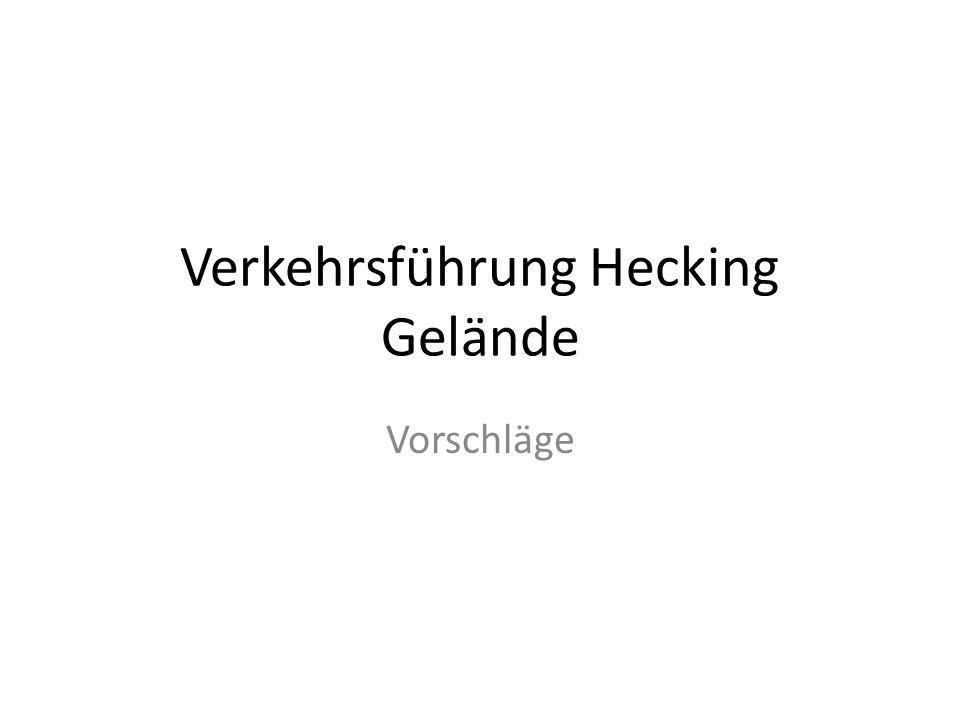 Verkehrsführung Hecking Gelände