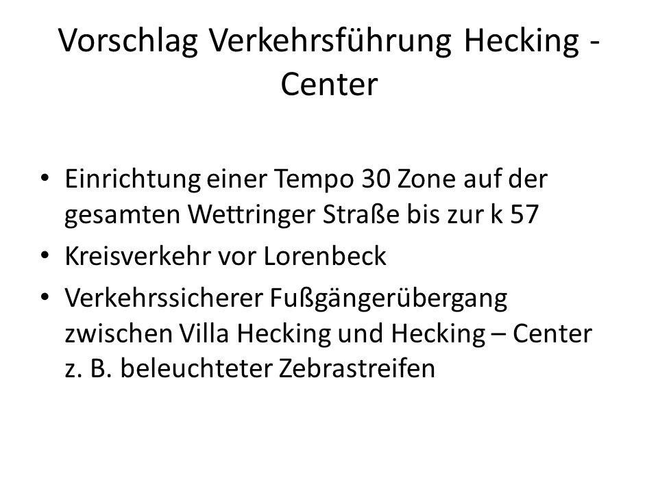 Vorschlag Verkehrsführung Hecking - Center