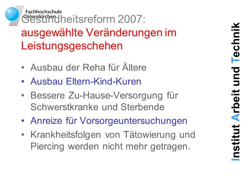Gesundheitsreform 2007: ausgewählte Veränderungen im Leistungsgeschehen